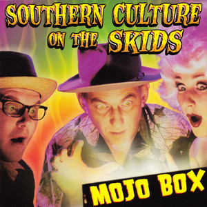 Mojo Box - Southern Culture On The Skids