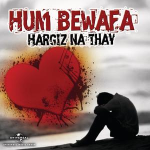 Hum Bewafa Hargiz Na Thay