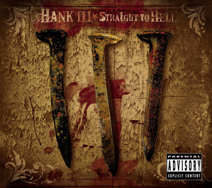 Straight To Hell - Hank Williams Iii