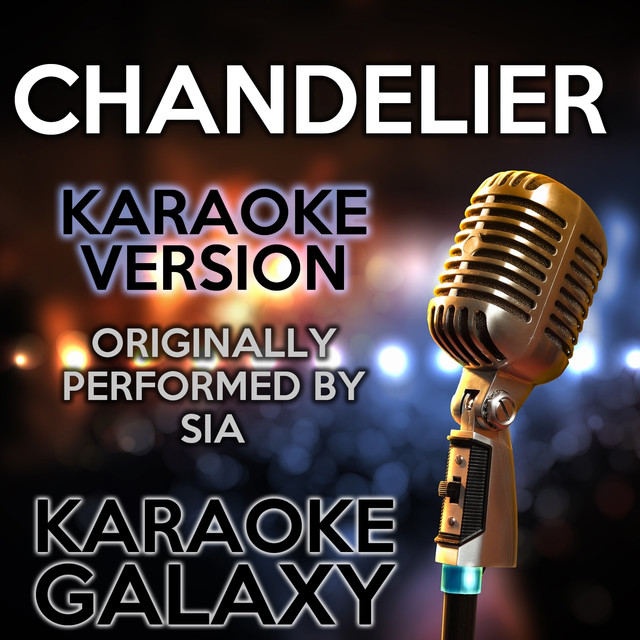 Chandelier (Karaoke Version) (Originally Performed By Sia) by