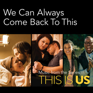 We Can Always Come Back To This (Music From The Series This Is Us)