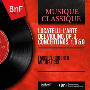 Locatelli: L'arte del violino, Op. 3, Concerti Nos. 1, 8 & 9 (Rev. by Franz Giegling, Mono Version) album