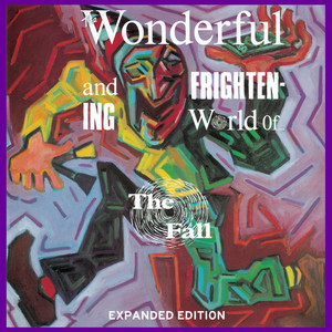 The Wonderful And Frightening World Of The Fall (Expanded Edition) album