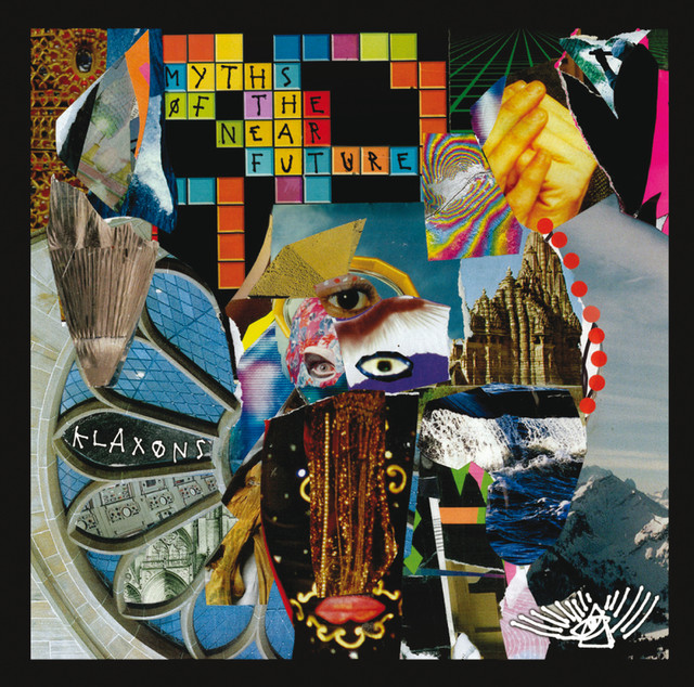 Album cover for Myths Of The Near Future by Klaxons