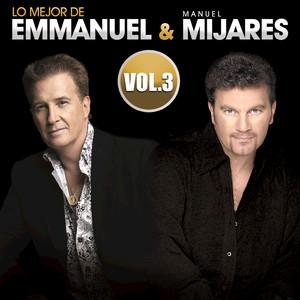 Lo Mejor De Emmanuel & Manuel Mijares (Vol. 3) album