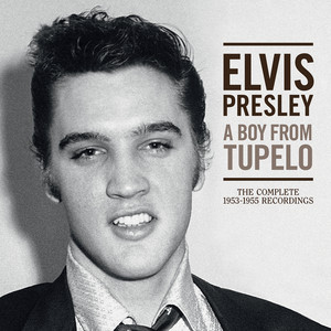 A Boy From Tupelo: The Complete 1953-1955 Recordings - Elvis Presley
