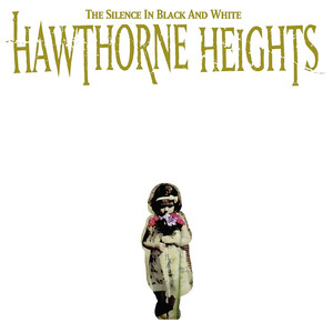 The Silence In Black and White - Re-Issue - Hawthorne Heights