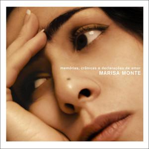 "Memorias Cronicas E Declaracoes De Amor ""Textos, Provas e Desmentidos"" - Marisa Monte"