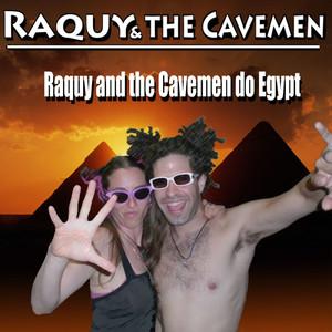 Raquy and the Cavemen Do Egypt Albümü