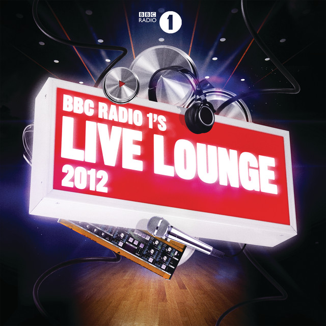 BBC Radio 1's Live Lounge 2012 by Various Artists on Spotify