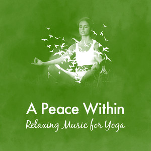 A Peace Within: Relaxing Music for Yoga Albumcover