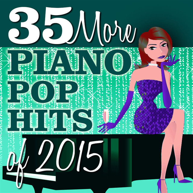 35 More Piano Pop Hits of 2015