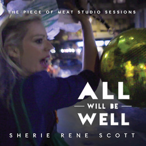 All Will Be Well: The Piece of Meat Studio Sessions