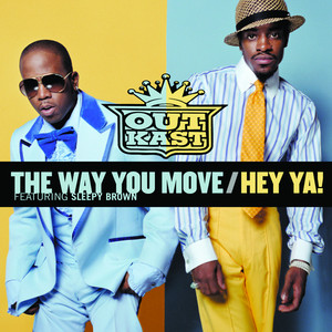 The Way You Move / Hey Ya! - Outkast