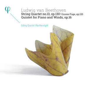 Beethoven: String Quartet No. 13, Op. 130 (Grosse fuge, Op. 133) & Quintet for Piano and Winds, Op. 16 Albümü