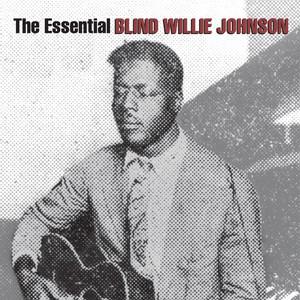 The Essential Blind Willie Johnson album