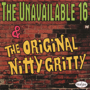 The Unavailable 16 & The Original Nitty Gritty - Rosie And The Originals