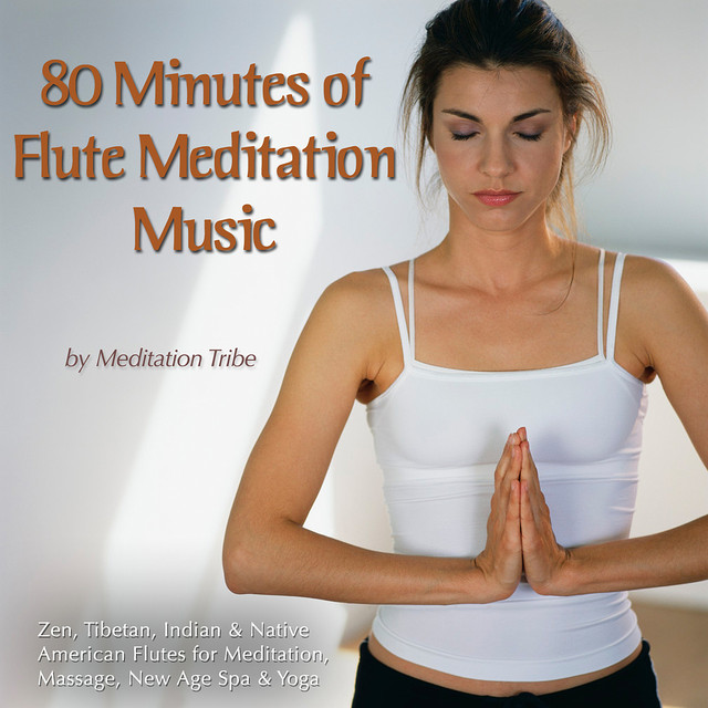80 Minutes Of Flute Meditation Music (Zen, Tibetan & Native American