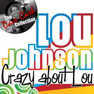Crazy about Lou - [The Dave Cash Collection]