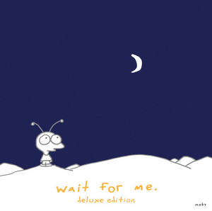 Wait For Me - Deluxe Edition Albumcover