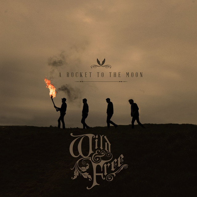 A Rocket to the Moon Wild & Free (Deluxe) album cover