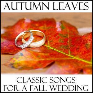 Autumn Leaves: Classic Songs for a Fall Wedding Albumcover