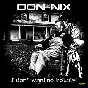I Don't Want No Trouble album
