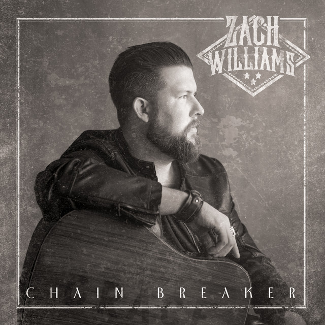 Album cover for Chain Breaker by Zach Williams