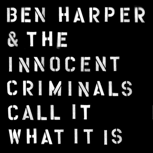 Ben Harper & the Innocent Criminals Call It What It Is album cover