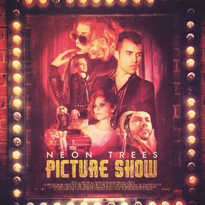 Picture Show - Neon Trees