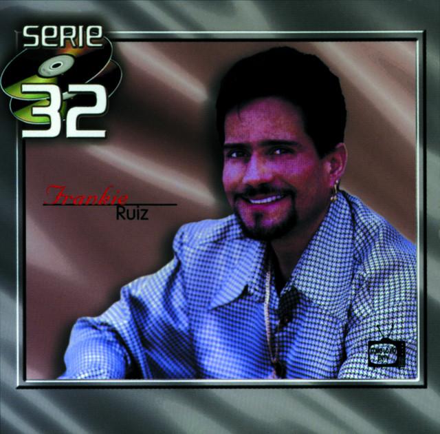 Serie 32: Frankie Ruiz