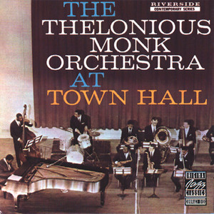 The Thelonious Monk Orchestra at Town Hall album