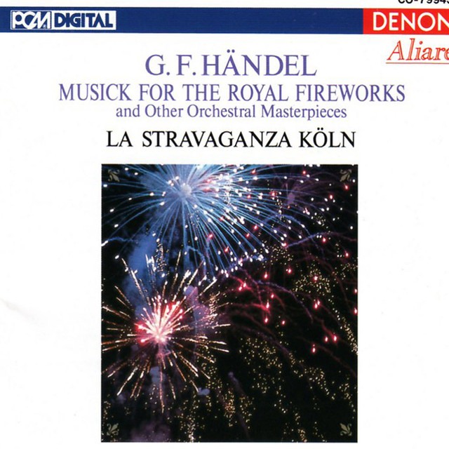 Handel: Musick for the Royal Fireworks