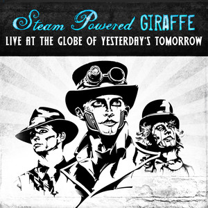 Live at the Globe of Yesterday's Tomorrow
