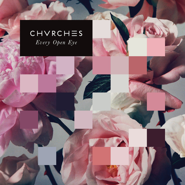 Album cover for Every Open Eye by CHVRCHES