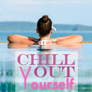 Chill Out Yourself album
