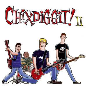 Chixdiggit! II Albumcover