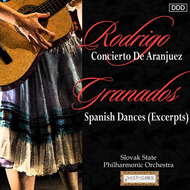 Slovak State Philharmonic Orchestra, Gerald Garcia, Peter Breiner Rodrigo: Concierto De Aranjuez - Granados: Spanish Dances (Excerpts) album cover
