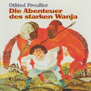 Die Abenteuer des starken Wanja Audiobook