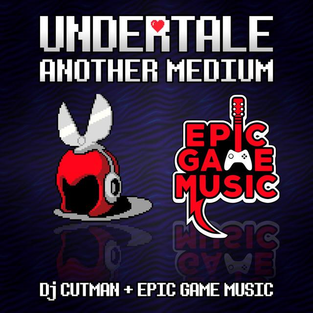 Another Medium (Undertale Remix)