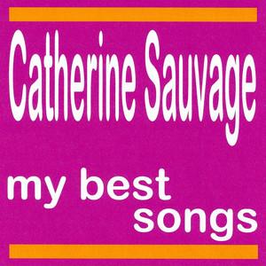 Catherine Sauvage : My Best Songs album