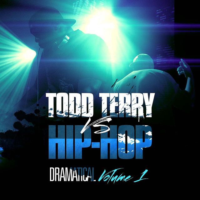 Todd Terry vs Hip Hop (Dramatical Volume 1)