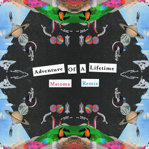 Adventure Of A Lifetime (Matoma Remix) Albümü