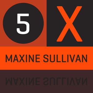 5 x Maxine Sulivan