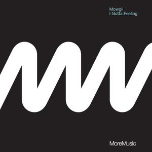 MOWGLI, I Gotta Feeling - Original på Spotify