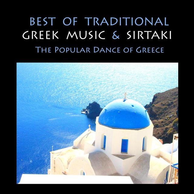 Best of Traditional Greek Music & Sirtaki, The popular Dance