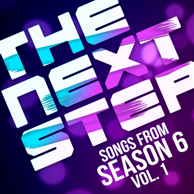 Album cover for Songs from The Next Step: Season 6, Vol. 1 by The Next Step