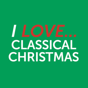 I Love Classical Christmas - James Murray