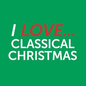 I Love Classical Christmas - James Murray