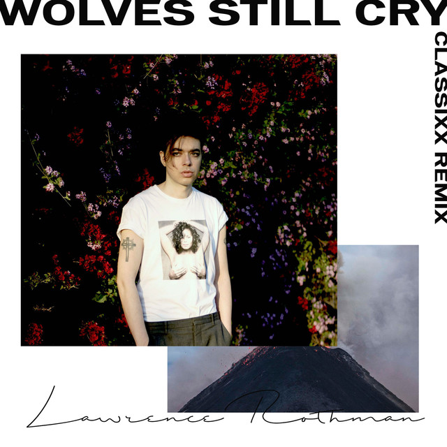 Wolves Still Cry (Classixx Remix)